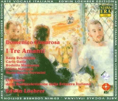 Domenico Cimarosa: I Tre Amanti - Die drei Liebhaber (Gesamtaufnahme)