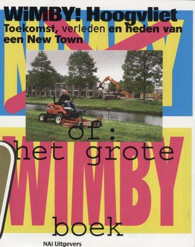 WIMBY! Hoogvliet: toekomst, verleden en heden van een New Town