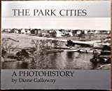 The Park Cities: A Photohistory