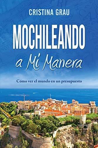 Mochileando a Mi Manera (Spanish Edition)