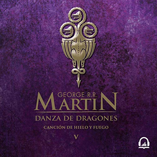 Danza de dragones (Canción de hielo y fuego 5) [A Dance of Dragons (A Song of Ice and Fire 5)] audiobook cover art