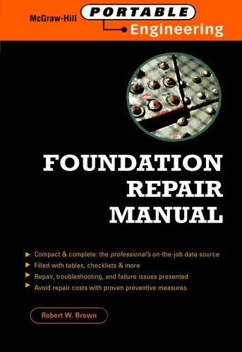 Foundation Repair Manual (McGraw-Hill Portable Engineering)