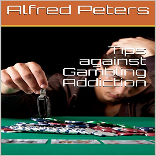 Tips Against Gambling Addiction audiobook cover art