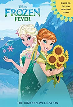 Frozen Fever Junior Novel (Disney Junior Novel (ebook)) by [Disney Book Group]