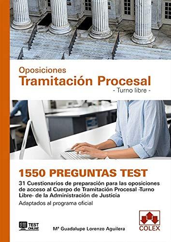 1550 preguntas Test. Oposiciones Tramitación Procesal. Turno Libre.: 31 Cuestionarios de preparación para las oposiciones de acceso al Cuerpo de ... Adaptados al programa oficial (MONOGRAFÍA)