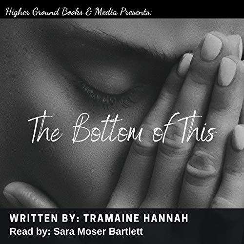 The Bottom of This Audiobook By Tramaine Hannah cover art