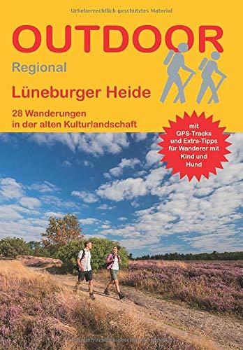 Lüneburger Heide: 28 Wanderungen in der alten Kulturlandschaft (Outdoor Regional)