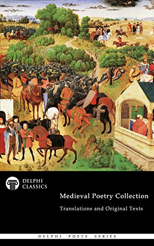 Delphi Medieval Poetry Collection (Illustrated) (Delphi Poets Series Book 91) (English Edition)