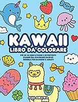 Kawaii libro da colorare: Più di 40 simpatiche e divertenti pagine da colorare Kawaii doodle per bambini e adulti