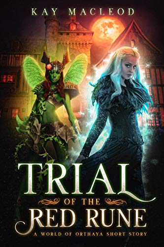 Trial of the Red Rune (World of Orthaya Book 1) by [Kay MacLeod]