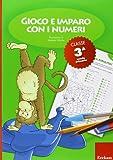 Gioco e imparo con i numeri. Quaderno. Per la 3ª classe elementare (Vol. 3)