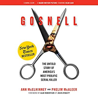 Gosnell     The Untold Story of America's Most Prolific Serial Killer              By:                                                                                                                                 Ann McElhinney,                                                                                        Phelim McAleer                               Narrated by:                                                                                                                                 Ann McElhinney                      Length: 11 hrs and 32 mins     655 ratings     Overall 4.2
