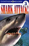 Shark Attack! (Eyewitness Readers - Level 3)
