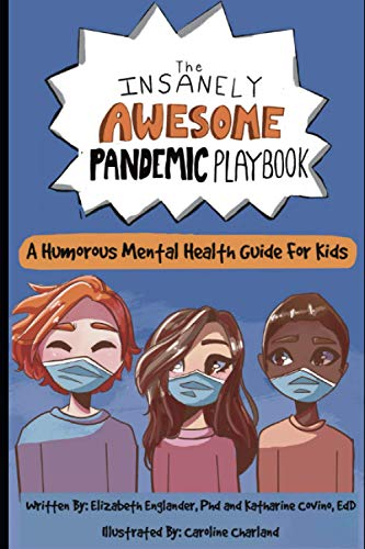 The Insanely Awesome Pandemic Playbook: A Humorous Mental Health Guide For Kids