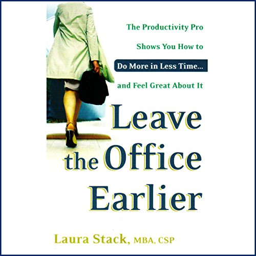Leave the Office Earlier audiobook cover art