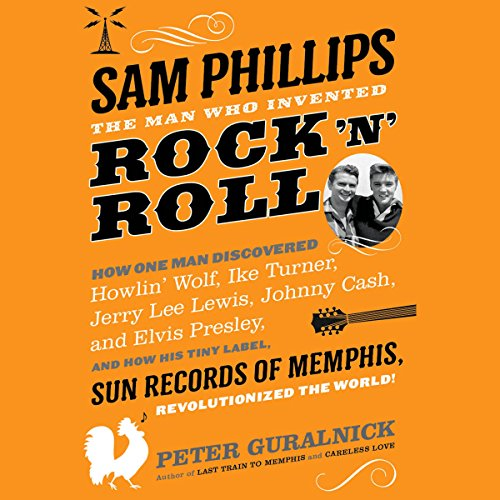Sam Phillips: The Man Who Invented Rock 'n' Roll Titelbild