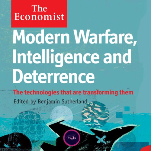 Modern Warfare, Intelligence and Deterrence: The Technologies That Are Transforming Them audiobook cover art