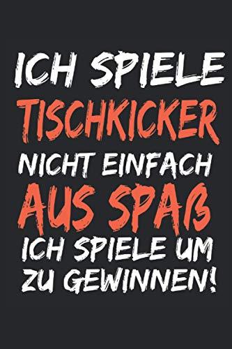 Tischkicker Notizbuch: Lustiges Tischfussball Notizbuch, Planer, Notizen eintragen, Tischkicker Geschenkidee Lustig, 120 Seiten