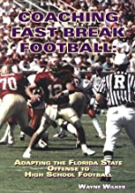 Coaching Fast Break Football: Adapting the FSU Offense to High School Football