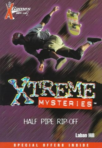 Half Pipe Rip-Off (X-games Xtreme Mysteries)