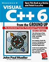 Visual C++ 6 from the Ground Up