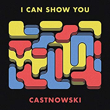 I Can Show You