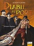 Le Diable au port, tome 3 - Les Forcats de l'apocalypse