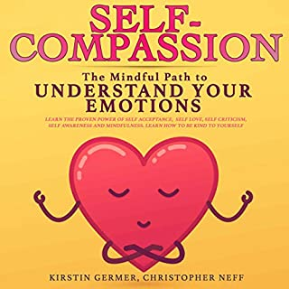 Self Compassion: The Mindful Path to Understand Your Emotions audiobook cover art