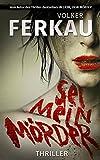 Sei mein Mörder: 'Mörder'-Thriller *2*
