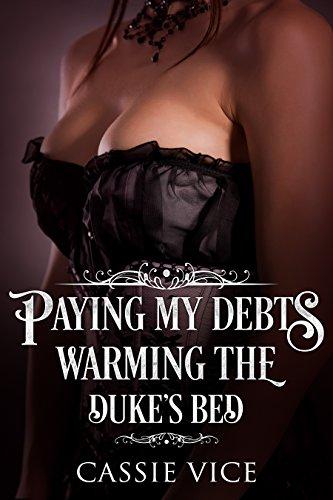 Pagando Minhas Dívidas: Aquecendo A Cama Do Duque (Regency Romantic BDSM Livro 1)