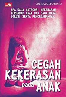Cegah Kekerasan pada Anak (Indonesian Edition)