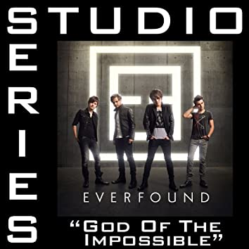 God Of The Impossible (Studio Series Performance Track)