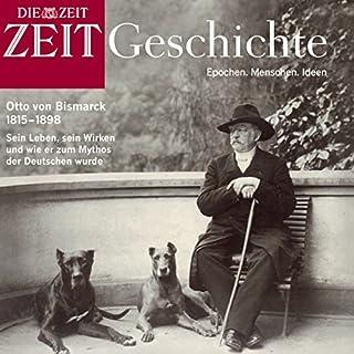 Bismarck (ZEIT Geschichte)                   Autor:                                                                                                                                 DIE ZEIT                               Sprecher:                                                                                                                                 N.N.                      Spieldauer: 1 Std. und 38 Min.     11 Bewertungen     Gesamt 3,5