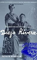 Dreaming with His Eyes Open: Life of Diego Rivera