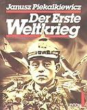 Der Erste Weltkrieg - Janusz Piekalkiewicz