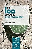 Les 100 mots de la psychologie (Que sais-je ? t. 3800) - Format Kindle - 6,99 €
