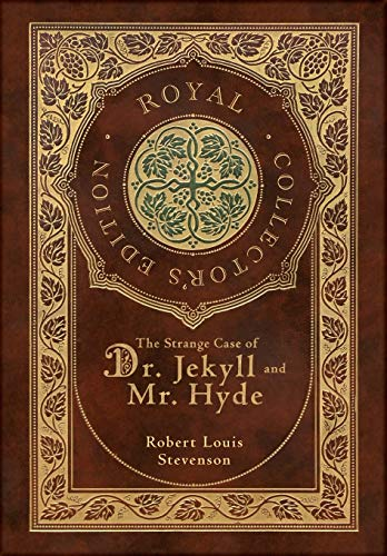 The Strange Case of Dr. Jekyll and Mr. Hyde (Royal Collector's Edition) (Case Laminate Hardcover with Jacket)