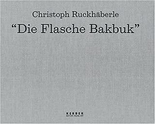 Christoph Ruckhaberle: Die Flasche Bakbuk