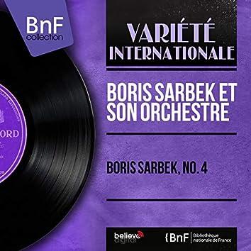Boris Sarbek, no. 4 (Mono Version)