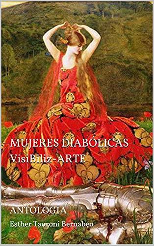 MUJERES DIABÓLICAS VisiBiliz-ARTE: ANTOLOGÍA (Spanish Edition)