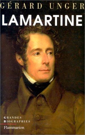 Lamartine. Poète et homme d'Etat