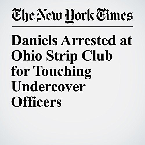 Daniels Arrested at Ohio Strip Club for Touching Undercover Officers copertina