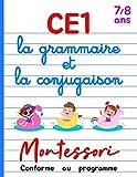 CE1 Montessori - la grammaire et la conjugaison: Cours et Cahier...