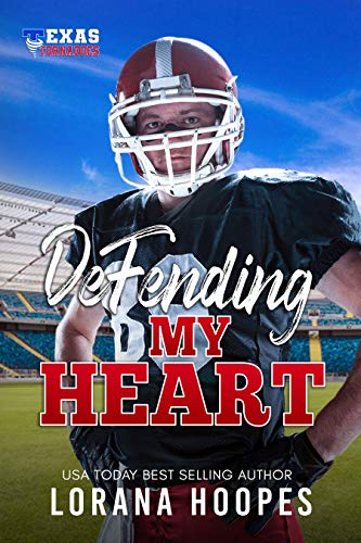 Defending My Heart - Clean, Christian Football Romance: (A Texas Tornados Single Author Sports Romance Book 1)