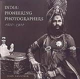 India: Pioneering Photographers 1850-1900
