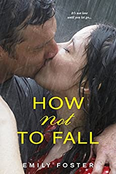 How Not to Fall (The Belhaven Series Book 1) by [Emily Foster]