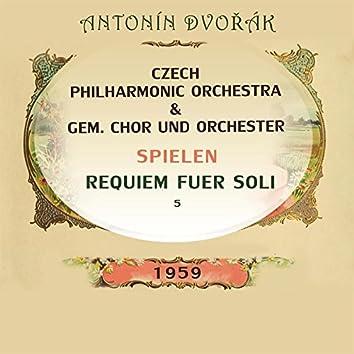 Czech Philharmonic Orchestra / GEM. Chor Und Orchester Spielen: Antonín Dvořák: Requiem Fuer Soli 5 (Live)