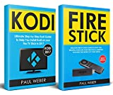 How to Install Kodi on Firestick: 2 Manuscripts: Ultimate Guide to Install Kodi on Firestick & Get the Most From Amazon Fire Stick