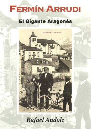 Fermín Arrudi: El gigante aragonés de Sallent de Gállego