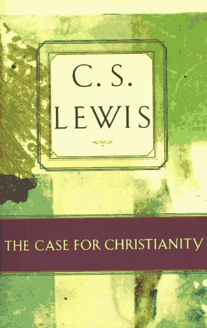 The Case for Christianity (C.S. Lewis Classics)
